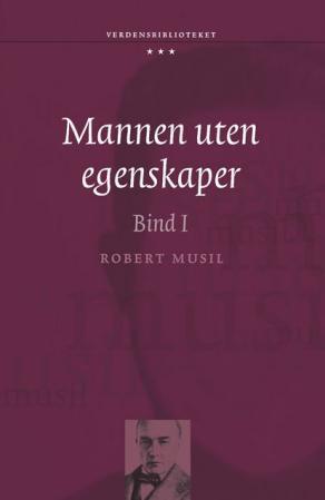 """""""Mannen uten egenskaper - bind I"""" av Robert Musil"""