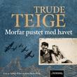 """""""Morfar pustet med havet"""" av Trude Teige"""