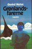 """""""Grønlandsfarerne - Roman (Norwegian Edition)"""" av Øyvind Myhre"""