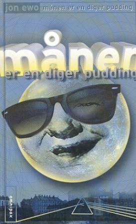 """""""Månen er en diger pudding"""" av Jon Ewo"""