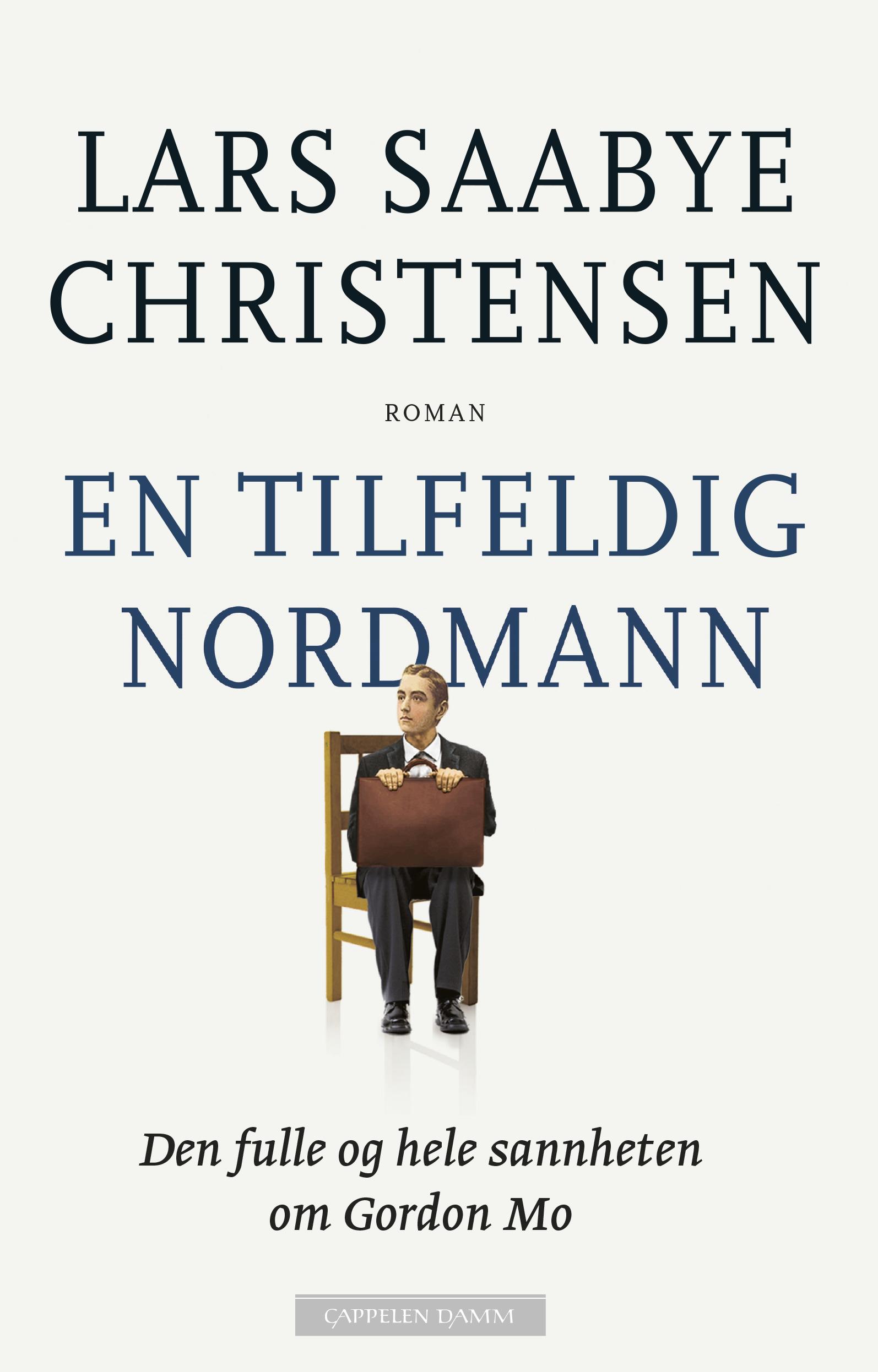 """""""En tilfeldig nordmann - den hele og fulle sannheten om Gordon Mo"""" av Lars Saabye Christensen"""