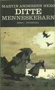 """""""Ditte menneskebarn"""" av Martin Andersen Nexø"""