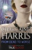 """""""From dead to worse"""" av Charlaine Harris"""
