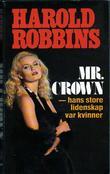 """""""Mr. Crown"""" av Harold Robbins"""