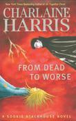 """From Dead to Worse (Sookie Stackhouse Novels)"" av Charlaine Harris"