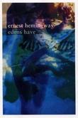 """""""Edens have"""" av Ernest Hemingway"""