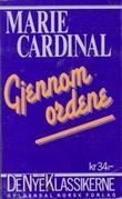 """""""Gjennom Ordene"""" av Marie Cardinal"""