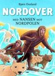 """""""Nordover - med Nansen mot Nordpolen"""" av Bjørn Ousland"""