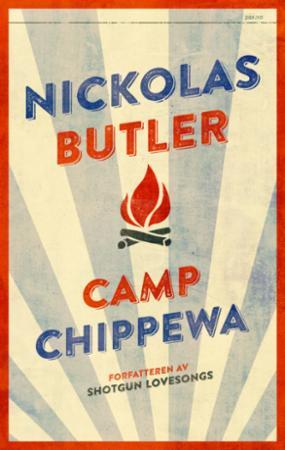 """""""Camp Chippewa"""" av Nickolas Butler"""