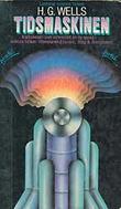"""""""Tidsmaskinen - en oppfinnelse"""" av H.G. Wells"""