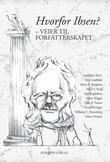 """""""Hvorfor Ibsen? - veier til forfatterskapet"""" av Ane Hoel"""
