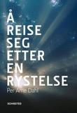 """""""Å reise seg etter en rystelse gi håpet rom i denne tid"""" av Per Arne Dahl"""