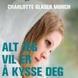 """""""Alt jeg vil er å kysse deg"""" av Charlotte Glaser Munch"""