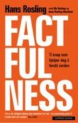 """""""Factfulness - ti knep som hjelper deg å forstå verden"""" av Hans Rosling"""