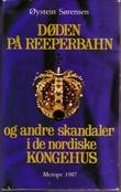"""""""Døden på Reeperbahn og andre skandaler i de nordiske kongehus"""" av Øystein Sørensen"""