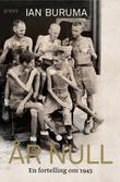 """År null - en fortelling om 1945"" av Ian Buruma"
