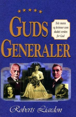 """""""Guds generaler - hvorfor de lyktes og hvorfor noen mislyktes"""" av Roberts Liardon"""