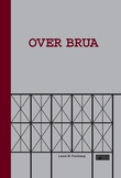 """""""Over brua"""" av Lasse W. Fosshaug"""