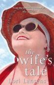 """""""The wife's tale"""" av Lori Lansens"""