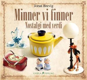 """""""Minner vi finner - nostalgi med verdi"""" av Jorun Brevig"""