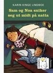 """""""Sam og Noa sniker seg ut midt på natta"""" av Karin Kinge Lindboe"""