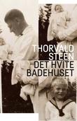 """""""Det hvite badehuset"""" av Thorvald Steen"""