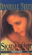 """""""Skadeskutt"""" av Danielle Steel"""