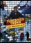 """""""Turer med trøkk"""" av Lars Monsen"""
