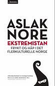 """""""Ekstremistan - frykt og håp i det flerkulturelle Norge"""" av Aslak Nore"""