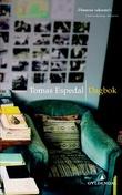 """""""Dagbok - (epitafer)"""" av Tomas Espedal"""