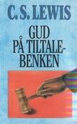 """""""Gud på tiltalebenken - teologiske essays"""" av Clive Staple Lewis"""