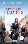 """""""Nytt liv i East End - jordmødrene på Londons østkant"""" av Jennifer Worth"""