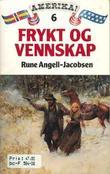 """""""Frykt og vennskap"""" av Rune Angell-Jacobsen"""