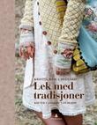 """""""Lek med tradisjoner kofter, gensere, tilbehør"""" av Kristin Wiola Ødegård"""