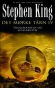 """""""Det mørke tårn IV - trollmannen og glasskulen"""" av Stephen King"""