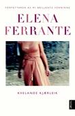 """Kvelande kjærleik roman"" av Elena Ferrante"