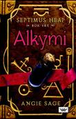 """Alkymi Septimus Heap"" av Angie Sage"