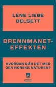 """""""Brennmaneteffekten hvordan går det med naturen i Norge?"""" av Lene Liebe Delsett"""