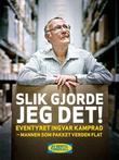 """""""Slik gjorde jeg det! eventyret Ingvar Kamprad - mannen som pakket verden flat"""" av Bertil Torekull"""