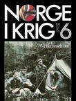 """""""Norge i krig. Bd. 6 - hjemmefront. Fremmedåk og frihetskamp 1940-1945"""" av Ivar Kraglund"""