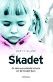 """""""Skadet - en sann og rystende historie om et forsømt barn"""" av Cathy Glass"""