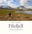 """""""Filefjell natur, folk og landskap"""" av Anders Lundberg"""