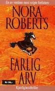 """Farlig arv - kjærlighetsthriller"" av Nora Roberts"