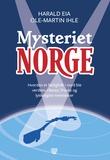 """""""Mysteriet Norge - hvordan et fattigfolk i nord ble verdens rikeste, frieste og lykkeligste mennesker"""" av Harald Eia"""