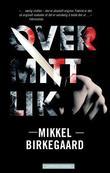 """""""Over mitt lik"""" av Mikkel Birkegaard"""