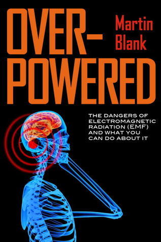 """Overpowered - : Dangers of Electromagnetic Radiation"" av Martin PhD Blank"