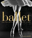 """""""Ballet the definitive illustrated history"""""""