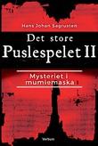 """""""Det store puslespelet II - mysteriet i mumiemaska"""" av Hans Johan Sagrusten"""