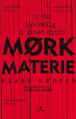 """""""Mørk materie"""" av Blake Crouch"""
