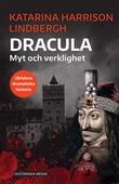 """""""Dracula : myt och verklighet"""" av Katarina Harrison Lindbergh"""